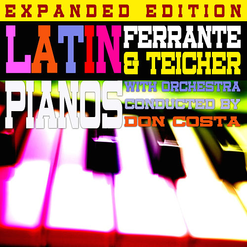 Latin Pianos (Expanded Edition) by Ferrante and Teicher