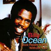 Love Really Hurts Without You by Billy Ocean