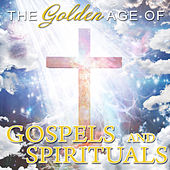 The Golden Age Of Gospels & Spirituals by Various Artists