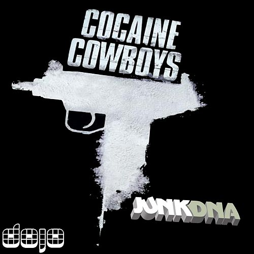 Cocaine Cowboys by Junkdna