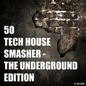 50 Tech House Smasher - The Underground Edition by Various Artists