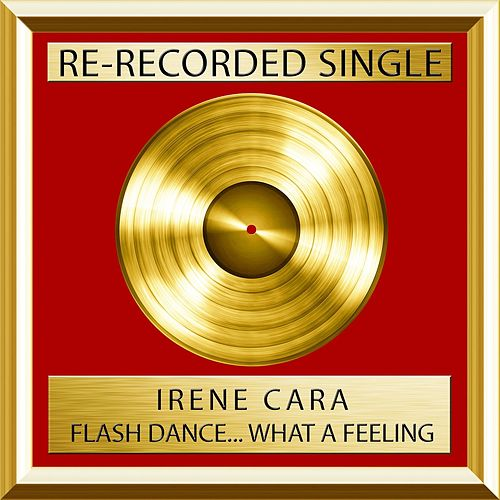 Flashdance….What A Feeling (single) by Irene Cara