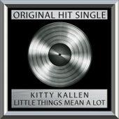 Little Things Mean A Lot (Single) by Kitty Kallen