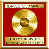 Don't Leave Me This Way (Single) by Thelma Houston