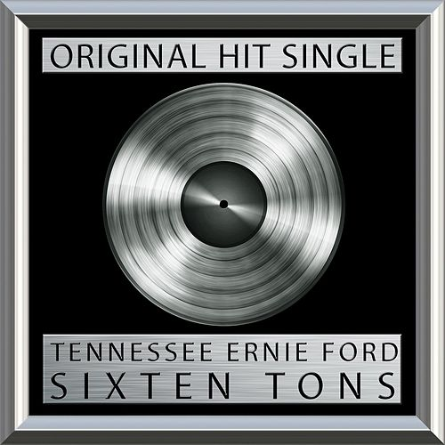 Sixteen Tons (Single) by Tennessee Ernie Ford