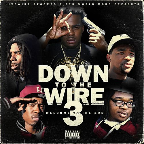 Down To The Wire 3 by Lil Blood