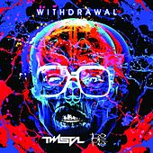 Withdrawal by Twista