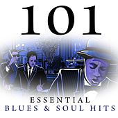 101 Essential Blues & Soul Hits by Various Artists