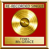 Ms Grace (Single) by The Tymes