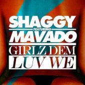 Girlz Dem Luv We (feat. Mavado) - Single by Shaggy