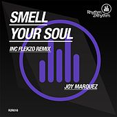 Smell Your Soul by Joy Marquez