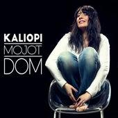 Mojot Dom by Kaliopi