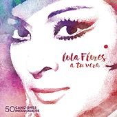 A tu vera (50 canciones inolvidables) by Various Artists