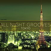 All Night Grooves - Tokyo, Vol. 2 (Finest Electronic Dance Music) by Various Artists