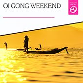 Qi Gong Weekend by Various Artists