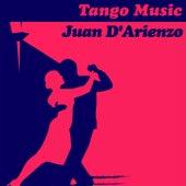 Tango Music: Juan D'Arienzo by Juan D'Arienzo