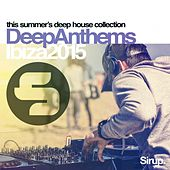 Sirup Deep Anthems Ibiza 2015 by Various Artists