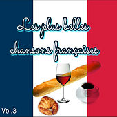 Les plus belles chansons françaises, Vol. 3 by Various Artists