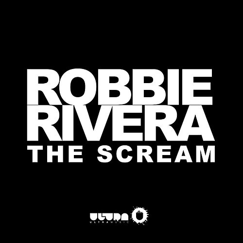 The Scream (Radio Edit) by Robbie Rivera