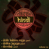 Classic Hindi Soundtracks : Dekh Kabira Roya (1957), Dekha Jayega (1960), Devdas (1955), Volume 29 by Various Artists