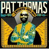 Pat Thomas & Kwashibu Area Band by Pat Thomas