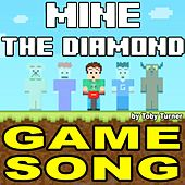 Mine the Diamond (The Game) [The Song] (feat. Toby Turner & Terabrite) by Tobuscus