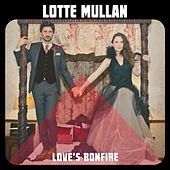 Love's Bonfire by Lotte Mullan