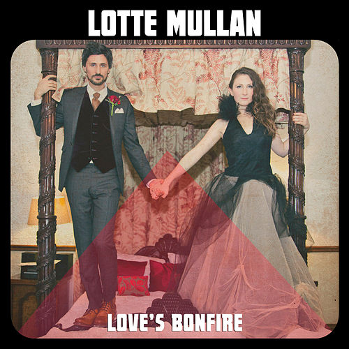 Love's Bonfire by Lotte Mullan