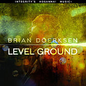 Level Ground by Brian Doerksen