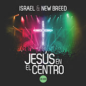Jesús en el Centro (En Vivo) by Israel & New Breed