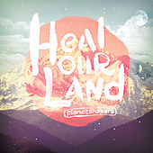 Heal Our Land by Planetshakers