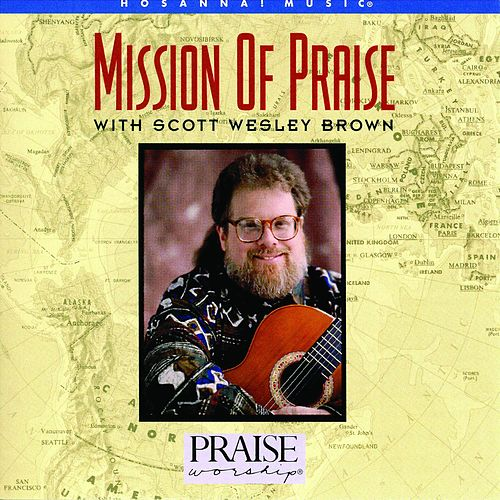Mission of Praise by Scott Wesley Brown