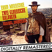 Zwei Glorreiche Halunken (Original-Soundtrack) [Digitally Remastered] by Ennio Morricone