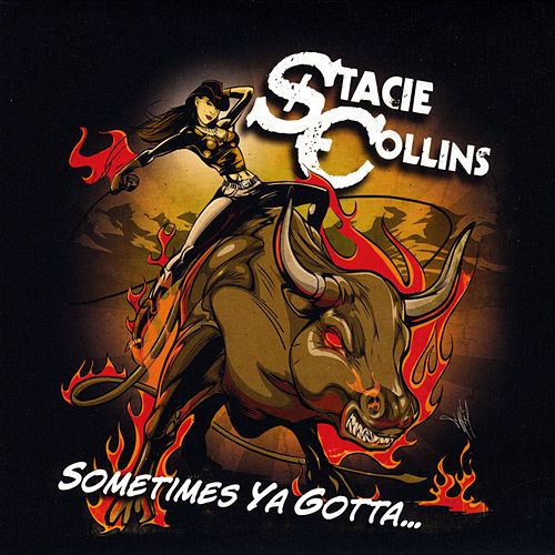 Sometimes Ya Gotta by Stacie Collins