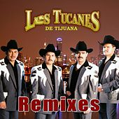 Remixes by Los Tucanes de Tijuana