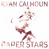 Paper Stars by Ryan Calhoun