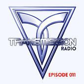 Transmission Radio Episode 011 by Various Artists