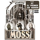 Started (feat. AZ, DJ Premier & Joe Budden) by MOSS