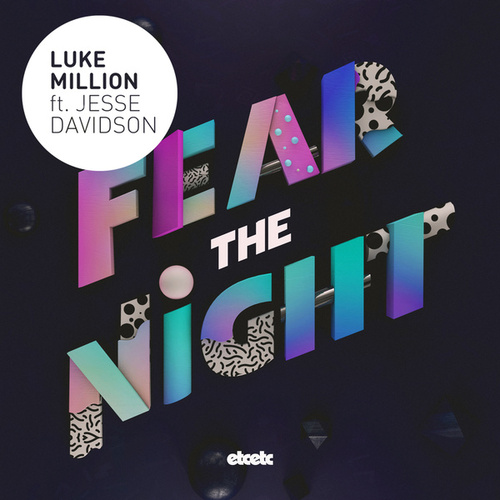Fear the Night by Luke Million