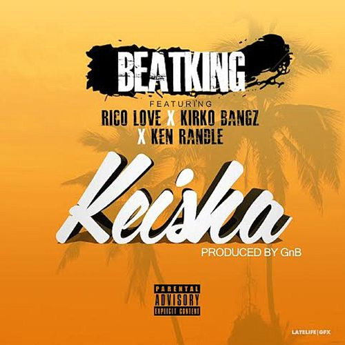 Keisha (feat. Rico Love, Kirko Bangz & Ken Randle) by BeatKing