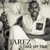 Take My Time by Jarez