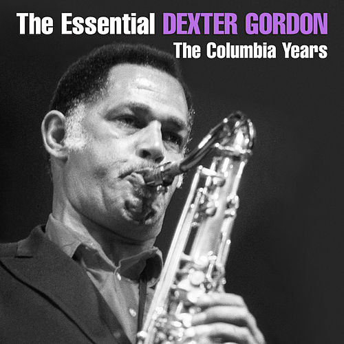 The Essential Dexter Gordon by Dexter Gordon
