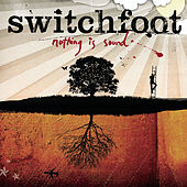 Nothing Is Sound von Switchfoot