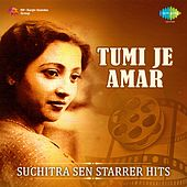 Tumi Je Amar: Suchitra Sen Starrer Hits by Various Artists