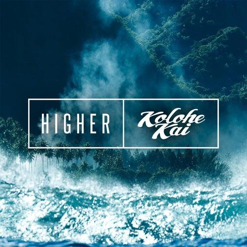Higher by Kolohe Kai