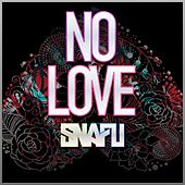 No Love - Single by Snafu