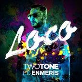 Loco  (feat. Enmeris) - Single by II tone