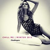 Chill Me Winter 2015 by Various Artists