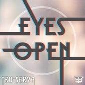 Eyes Open by Tru-Serva