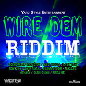 Wire Dem Riddim by Various Artists